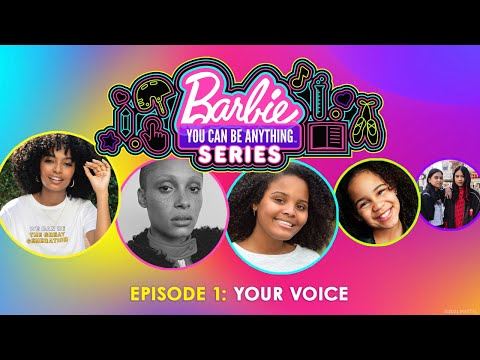 Barbie #YouCanBeAnything Series - Episode 1: Your Voice | @Barbie